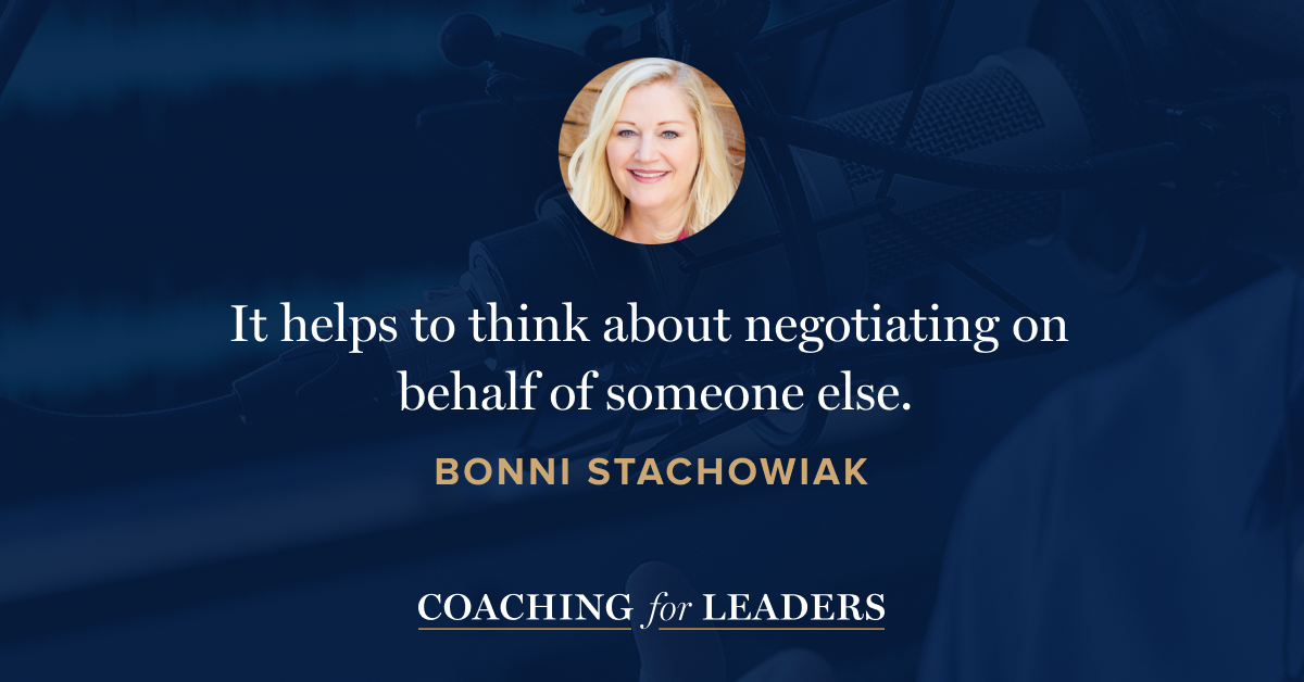 It helps to think of negotiating on behalf of someone else.